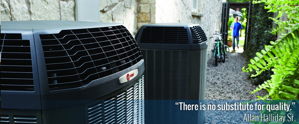 """There is no substitute for quality."" Allan Halliday Sr. 