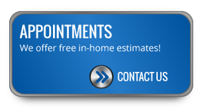 APPOINTMENTS - We offer free in-home estimates!